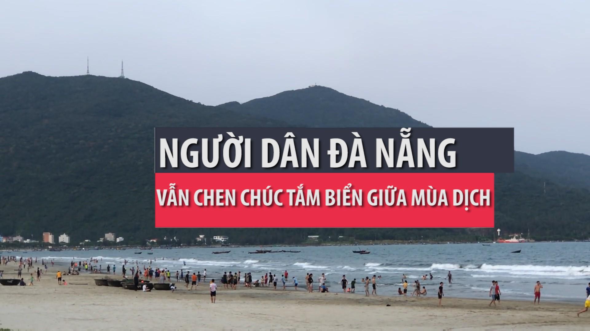 Người dân Đà Nẵng bất chấp lệnh cấm chen chúc tắm biển